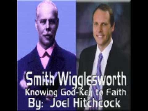 1 Knowing God Key To Faith Smith Wigglesworth by Joel Hitchcock