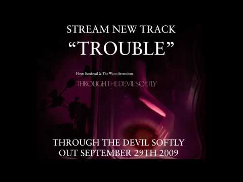 Hope Sandoval & The Warm Inventions - Trouble (Audio)