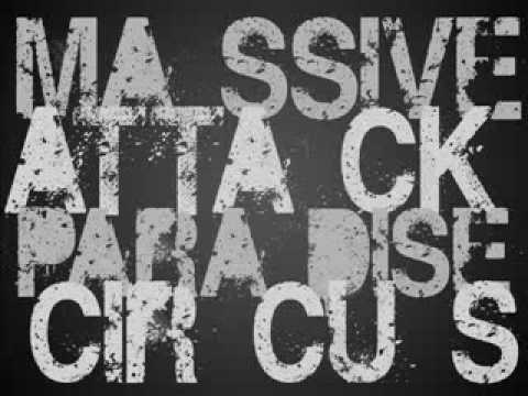 Massive Attack - Paradise Circus (HQ Audio + Lyrics)
