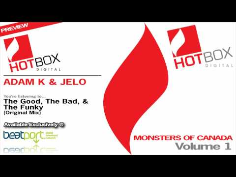 Adam K & Jelo - The Good, The Bad, & The Funky (Original Mix) [Hotbox Digital]
