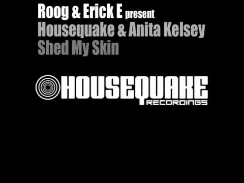 Roog and Erick E present Housequake - Shed My Skin