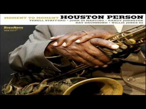 Houston Person Quartet 2010 ~ Don`t Take Your Love From Me