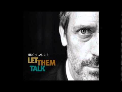 Hugh Laurie - Guess I`m A Fool