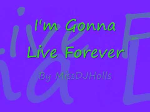 I`m Gonna Live Forever - MissDJHolls