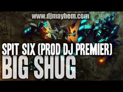 Big Shug - Spit Six (Prod DJ Premier) (2010)