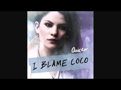 I Blame Coco - Quicker [HQ + Lyrics]