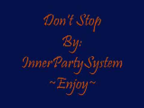 Don`t Stop - InnerPartySystem [Lyrics]