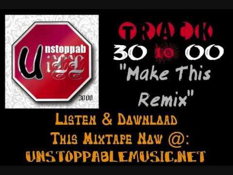 U-nstoppab-iLL - Make This (Remix)
