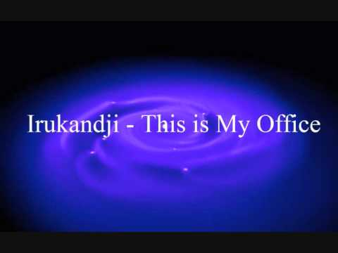 Irukandji - This is My Office