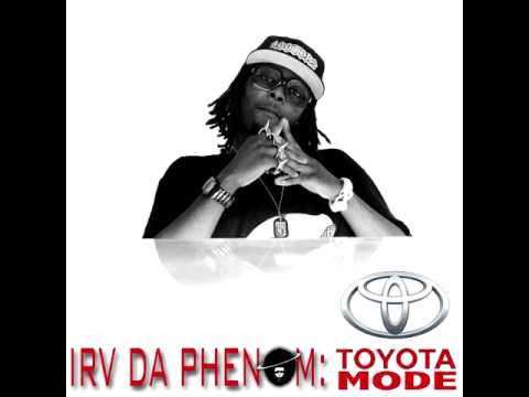 "IRV DA PHENOM ""TOYOTA MODE"" DREAM BIG. HUSTLE HARD. (2011)"
