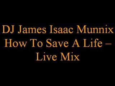 DJ James Isaac Munnix - How To Save A Life - Live Mix