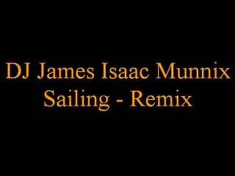 DJ James Isaac Munnix - Sailing - Remix