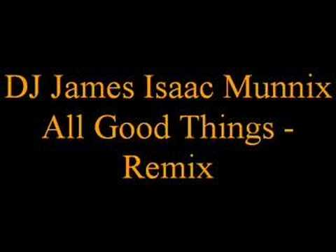 DJ James Isaac Munnix - All Good Things - Remix