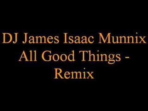 DJ James Isaac Munnix - All Good Things - Remix