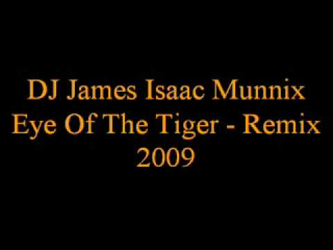 DJ James Isaac Munnix - Eye Of The Tiger - Remix 2009