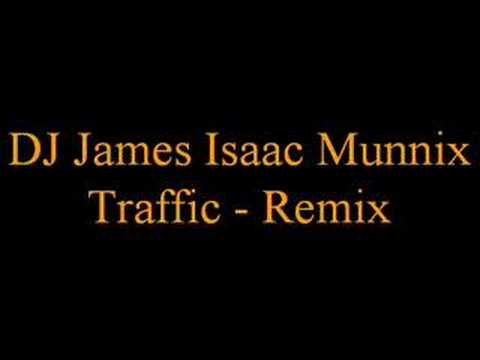 DJ James Isaac Munnix - Traffic - Remix