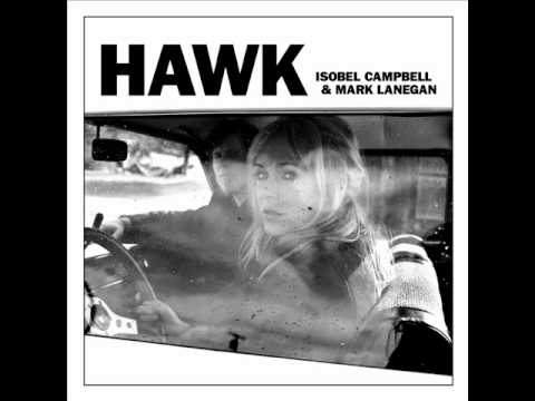 Isobel Campbell & Mark Lanegan - You Won`t Let Me Down Again