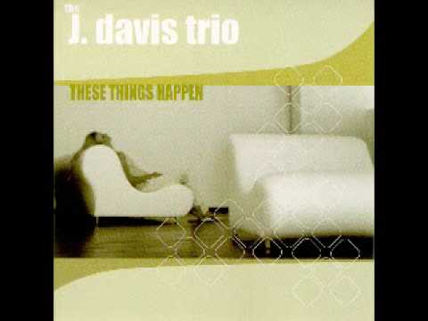 The J. Davis Trio - Hindsight Is Awesome! (feat. Susan Voelz)