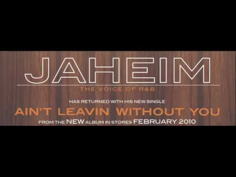 Jaheim - Ain`t Leavin Without You (NEW)
