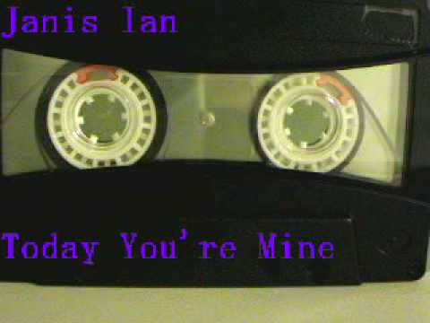 「Today you`re Mine」Janis Ian