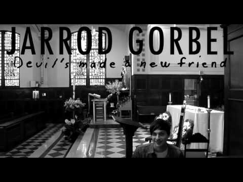 Jarrod Gorbel Session 6: Don`t Want This To End