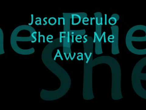 Jason Derulo - She Flies Me Away