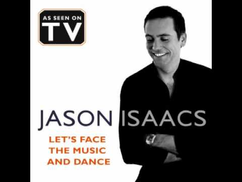 Jason Isaacs - Let`s Face The Music And Dance