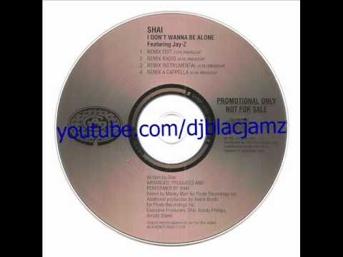 Shai - i don`t wanna be alone (featuring Jay-Z) (Remix Radio) (1996)