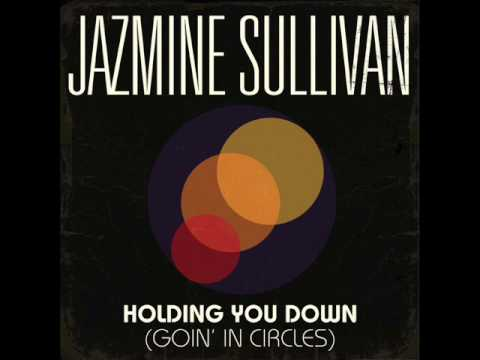 Jazmine Sullivan - Holding You Down (Goin` In Circles)