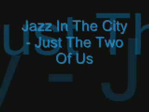 Jazz In The City - Just The Two Of Us