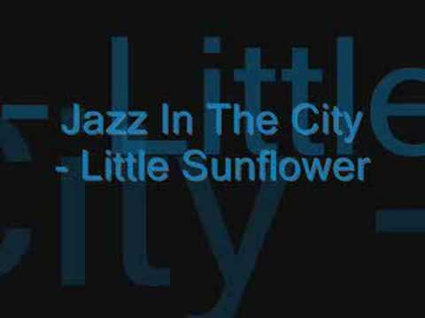 Jazz In The City - Little Sunflower