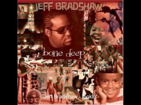 Jeff Bradshaw - lookin`