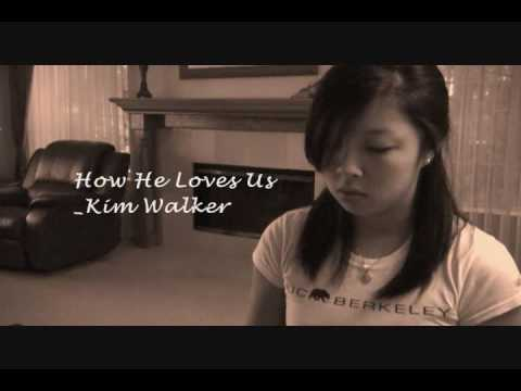 How He Loves Us Cover - Kim Walker