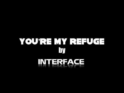 Interface - You`re My Refuge