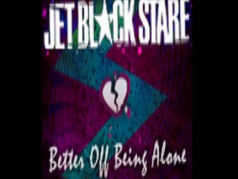 Jet Black Stare - Better Off Being Alone (New Single 2010)