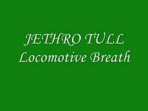 Jethro Tull- Locomotive Breath