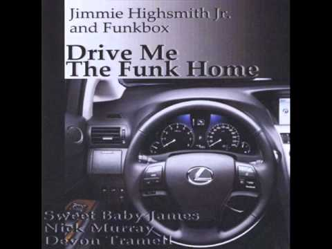 Jimmie Highsmith Jr. And Funkbox - It`s Love