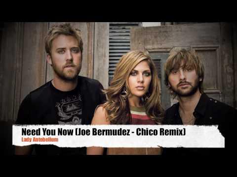 Lady Antebellum - Need You Now (Joe Bermudez - Chico Remix)