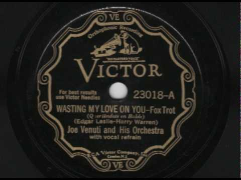 Joe Venuti & His Orchestra - Wasting My Love On You - Victor 23018