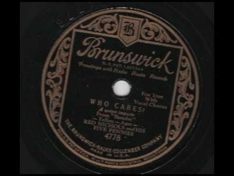 Red Nichols & His Five Pennies - Who Cares? - Brunswick 4778