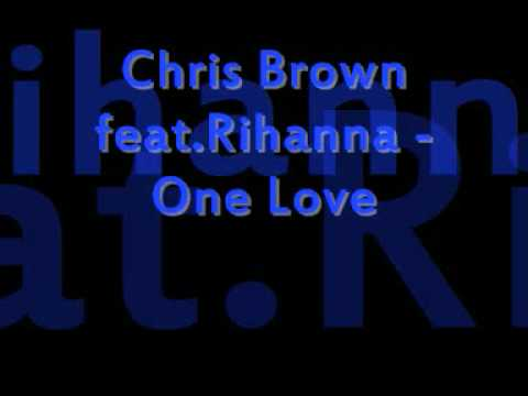 Chris Brown feat Rihanna - One Love (New) 2009