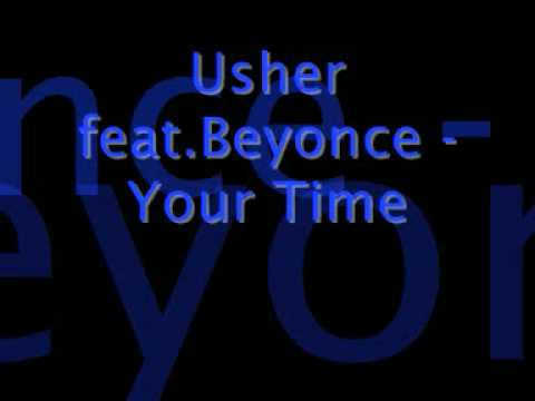Usher feat.Beyonce - Your Time (New) 2009