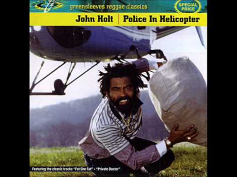 John Holt - Police in Helicopter (+Lyrics)