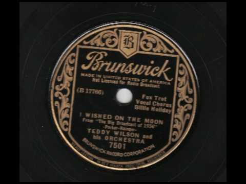 Teddy Wilson & His Orchestra (w Billie Holiday ) - I Wished On The Moon - Brunswick 7501