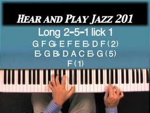 Hear and Play Jazz 201: New Extended 2-5-1 Licks To Spice up Your Playing!