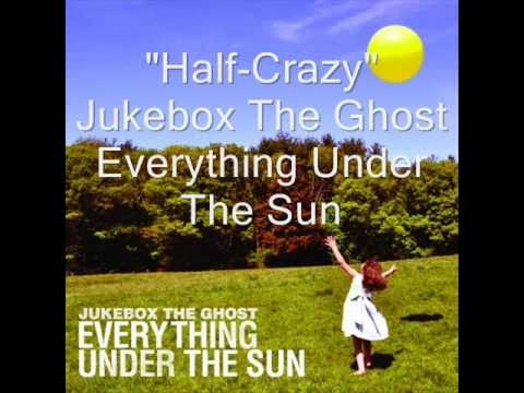"""Half-Crazy"" - Jukebox The Ghost"