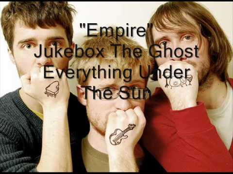"""Empire"" - Jukebox The Ghost"