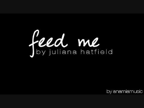 Juliana Hatfield - Feed Me [With Lyrics]