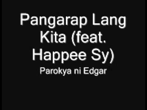 Parokya ni Edgar - Pangarap Lang Kita (feat. Happee Sy)