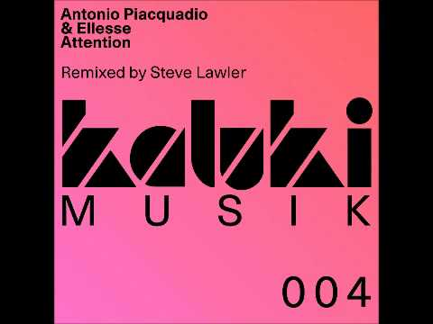 Antonio Piacquadio & Ellesse - Attention - Steve Lawler Remix